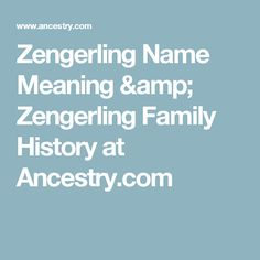 Zengerling Name Meaning & Zengerling Family History at Ancestry.com