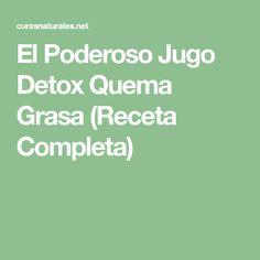 El Poderoso Jugo Detox Quema Grasa (Receta Completa)