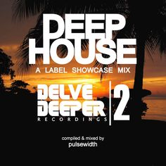 """Check out """"Deep House Label Showcase: Delve Deeper Recordings by Pulsewidth on Mixcloud Label, Company Logo, Deep, Music, Check, Movie Posters, House, Musica, Musik"""