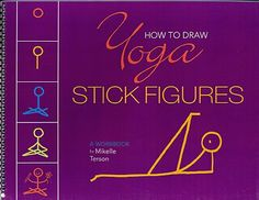 How to Draw Yoga Stick Figures by Mikelle Terson,http://www.amazon.com/dp/097230181X/ref=cm_sw_r_pi_dp_AN4Htb0G7P4C8HB5