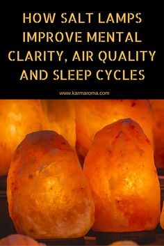 DISCOVER HOW SALT LAMPS IMPROVE MENTAL CLARITY, AIR QUALITY AND SLEEP CYCLES
