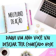 Frase - Daqui um ano você vai desejar ter começado hoje - Motivação  Descubra como começar participando da Semana Faça Acontecer em http://patypegorin.net/motivacao/ ◄