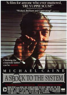 A Shock to the System: Die Yuppie Scum and other Corporate Insights (A Spoiler Free Review)   #nospoilers #corporate #murder #thriller #review #michaelcaine