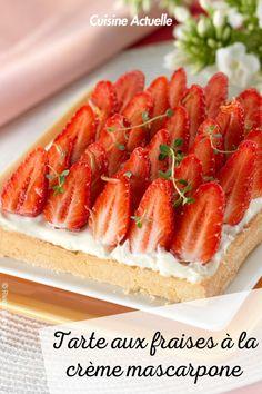 La recette de la tarte aux fraises à la crème mascarpone #cuisineactuelle #tarte #fraises Creme Mascarpone, Cake Recipes, Strawberry, Vegetarian, Sweets, Lunch, Cookies, Dinner, Arts