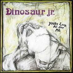 Dinosaur Jr. - You're Living All Over Me on LP