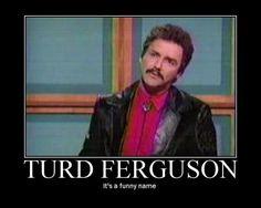 Burt Reynolds Turd Ferguson - Google Search