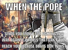 21 of the Best 'Crusades' Memes, Because That's a Thing That Exists