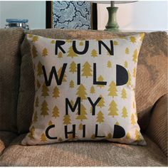 Run wild my child -cushion cover