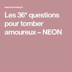 Les 36* questions pour tomber amoureux – NEON