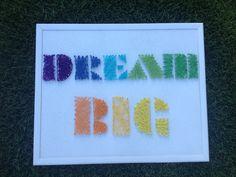 Dream Big String art.  upside down. oops!