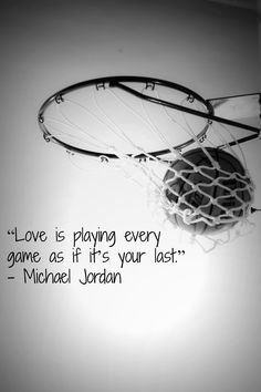 """#MJMonday: """"Love is playing every game as if it's your last."""" - Michael Jordan"""