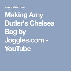 Making Amy Butler's Chelsea Bag by Joggles.com - YouTube