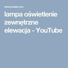 lampa oświetlenie zewnętrzne elewacja - YouTube