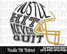Hustle hit never quit svg hustle hit helmet football svg Football Sister, Football Mom Shirts, School Football, Football Locker Signs, Football Sayings, Football Players Images, Football Team Gifts, Football Shirt Designs, Football Design