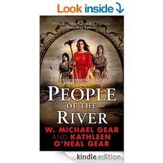 People of the River (North America's Forgotten Past Book 4) - Kindle edition by W. Michael Gear, Kathleen O'Neal Gear. Literature & Fiction Kindle eBooks @ Amazon.com.