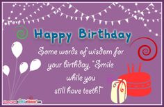 Happy Birthday Quotes for Friends Funny Funny Happy Birthday Images, Happy Birthday Quotes For Friends, Birthday Wishes Quotes, Happy Birthday Messages, Happy Birthday Greetings, Funny Birthday Cards, Birthday Sayings, Funny Greetings, Funny Quotes