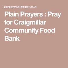 Plain Prayers : Pray for Craigmillar Community Food Bank