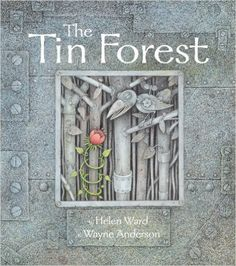 The Tin Forest: Amazon.co.uk: Helen Ward, Wayne Anderson: 9781848776678: Books