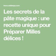 Les secrets de la pâte magique : une recette unique pour Préparer Milles délices ! Math Equations, Unique, Drinks, Recipe, Kitchens