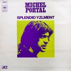 Michel Portal - Splendid Yzlment at Discogs