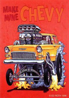 ☮ Art by Ed Roth ~ Rat Fink! ~ ☮レ o √乇 ❥ L❃ve ☮~ღ~*~*✿⊱☮ --- Make Mine Chevy