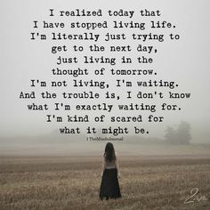 Life Quotes : I Realized Today That I Have Stopped Living Life - The Minds Journal. - About Quotes : Thoughts for the Day & Inspirational Words of Wisdom True Quotes, Words Quotes, Great Quotes, Sayings, Today Quotes, Motivational Quotes, Im Me Quotes, Maya Angelou Inspirational Quotes, Deep Life Quotes