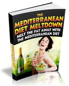 The Mediterranean Diet Meltdown  Looking To Lose Weight But Not Starve Yourself? Revealed! The Secret To Long Life And Good Health Is In The Foods We Eat! Discover The Reason Why The Mediterranean Diet Will Help You Have Great Health, Enjoy Life And Live Longer