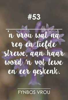 Fynbos Vrou Afrikaanse Quotes, Virtuous Woman, Life Learning, Christian Quotes, Be Yourself Quotes, Beautiful Words, Verses, Qoutes, Language