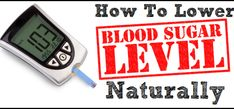 How to lower blood sugar levels naturally at home