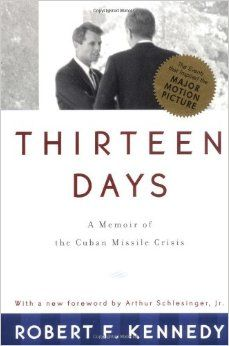 Thirteen Days: A Memoir of the Cuban Missile Crisis by Robert F. Kennedy; hands down the greatest leadership book you've probably never read...