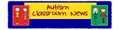 Autism Classroom News Blog - lots of teaching resources & organization ideas