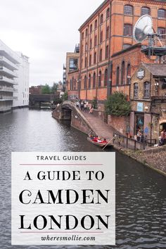 A Guide To Camden, North London | Where's Mollie? A UK Travel and Adventure Lifestyle Blog