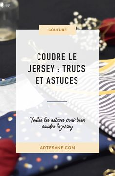 Sewing tips 651825746052820469 - Coudre le jersey : trucs et astuces – Artesane Source by andrieuxzoe Techniques Couture, Sewing Techniques, Sewing Hacks, Sewing Tutorials, Sewing Tips, Fat Quarter Projects, Couture Sewing, Couture Girl, Love Sewing