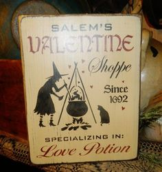 PRIMITIVE VALENTINE SIGN~~SALEM S VALENTINE SHOPPE~~WITCH~~LOVE POTION~~