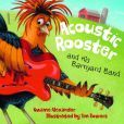 Acoustic Rooster and His Barnyard Band - jazz influences!