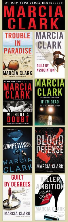 Marcia Clark is the author of Guilt by Association, Guilt by Degrees, Killer Ambition, and The Competition, all part of the Rachel Knight series. - find these books at http://lowpricebooks.co