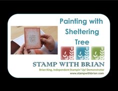 Painting with Sheltering Tree, Stampin' Up!, Brian King