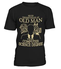 Old Man With A Computer Science Degree #gift #idea #shirt #image #music #guitar #sing #radio #art #mugs