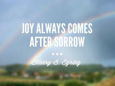 """Joy always comes after sorrow."" #ldsconf"