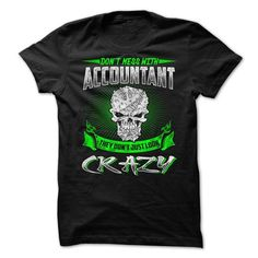 Dont Mess With Accountant They Dont Just Look Crazy - #tee dress #tshirt pattern. OBTAIN LOWEST PRICE => https://www.sunfrog.com/LifeStyle/Dont-Mess-With-Accountant-They-Dont-Just-Look-Crazy.html?68278