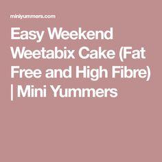 Easy Weekend Weetabix Cake (Fat Free and High Fibre) | Mini Yummers