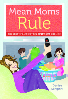 5 Ways Mean Moms Rule - I love being a charter member of the mean mom's club :) My kids have been blessed because of it ;)