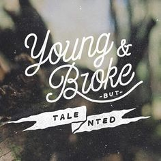 Young Broke But Talented / Chic-Type blog / Love how talented is split into two in a banner.