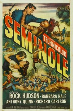 SEMINOLE (1953) - Rock Hudson - Barbara Hale - Anthony Quinn - Richard Carlson - Hugh O'Brian - Directed by Budd Boetticher - Universal-International Pictures - Movie Poster.