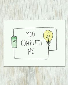 Much like a closed electrical circuit, you complete me! This card makes a great Valentine's Day card, anniversary card, card to show appreciation for your perfectly awesome lab partner, or just to sho gift for boyfriend Electrical Circuit: You Complete Me You Complete Me, Love Cards, Diy Cards, Geek Gifts, Diy Gifts, Cute Puns, Science Gifts, Diy Birthday, Funny Birthday