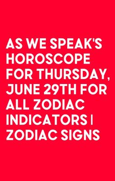 As we speak's Horoscope For Thursday, June 29th For All Zodiac Indicators | Zodiac Signs Libra Quotes Zodiac, Best Zodiac Sign, Zodiac Sign Traits, Aquarius Astrology, Aries Sign, Zodiac Signs Love Matches, Zodiac Signs Relationships, Compatible Zodiac Signs, Love Horoscope