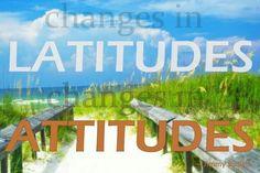 Changes in latitudes changes in attitudes♥♥♥ jimmy buffett beach