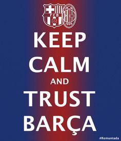 keep calm and trust barça :D #remuntada #fcbarcelona #keepcalm