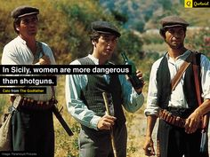 """""""In Sicily, women are more dangerous than shotguns."""" - Calo from #TheGodfather. #moviequotes #movies"""