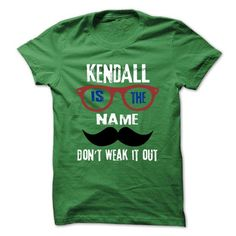 KENDALL Is The Name - 999 Cool Name Shirt ! - #gift #gifts for girl friends. GUARANTEE  => https://www.sunfrog.com/Outdoor/KENDALL-Is-The-Name--999-Cool-Name-Shirt-.html?id=60505